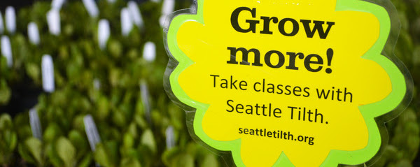 Upcoming Seattle Tilth Events and Classes