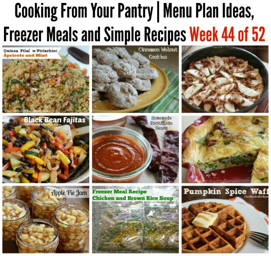 Cooking From Your Pantry | Menu Plan Ideas, Freezer Meals and Simple Recipes Week 44 of 52