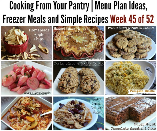 Cooking From Your Pantry | Menu Plan Ideas, Freezer Meals and Simple Recipes Week 45 of 52