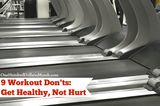 9 Workout Don'ts: Get Healthy, Not Hurt