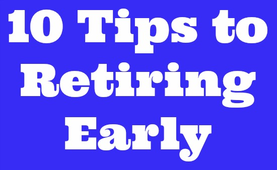10 Tips to Retiring Early
