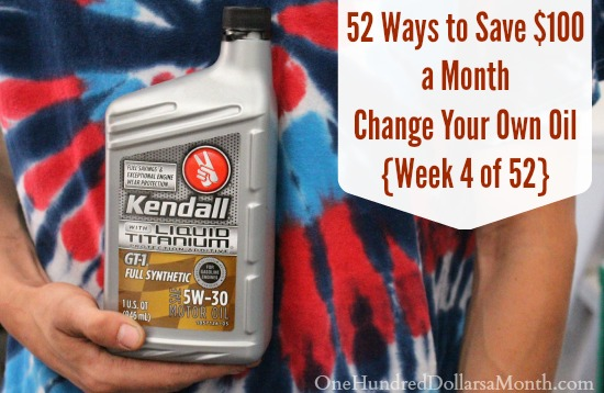 52 Ways to Save $100 a Month | Change Your Own Oil {Week 4 of 52}