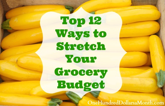 Top 12 Ways to Stretch Your Grocery Budget