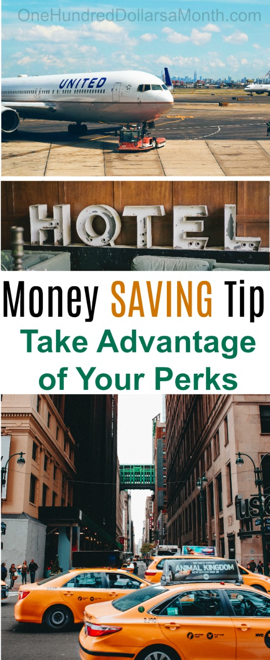 52 Ways to Save $100 a Month | Take Advantage of Your Perks {Week 6 of 52}