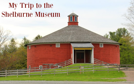 My Visit to the Shelburne Museum
