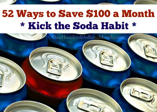 52 Ways to Save $100 a Month | Kick the Soda Habit {Week 24 of 52}