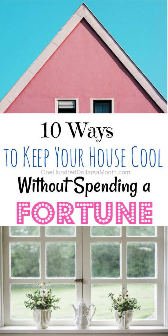 10 Ways to Keep Your House Cool Without Spending a Fortune