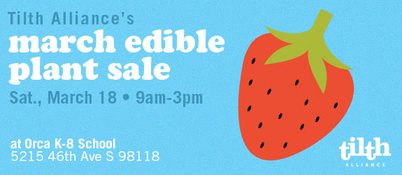 Tilth Alliance's March Edible Plant Sale