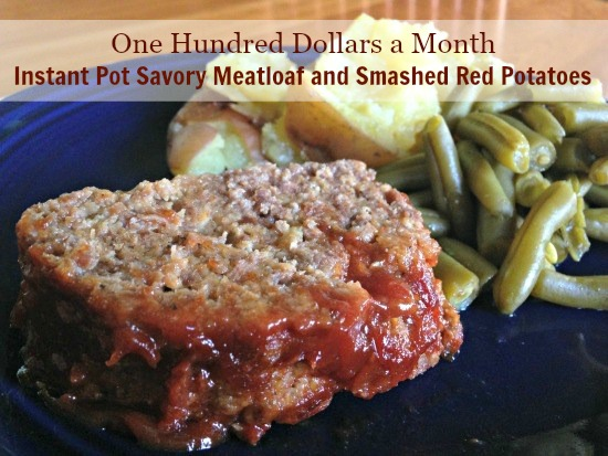 Instant Pot Savory Meatloaf and Smashed Red Potatoes