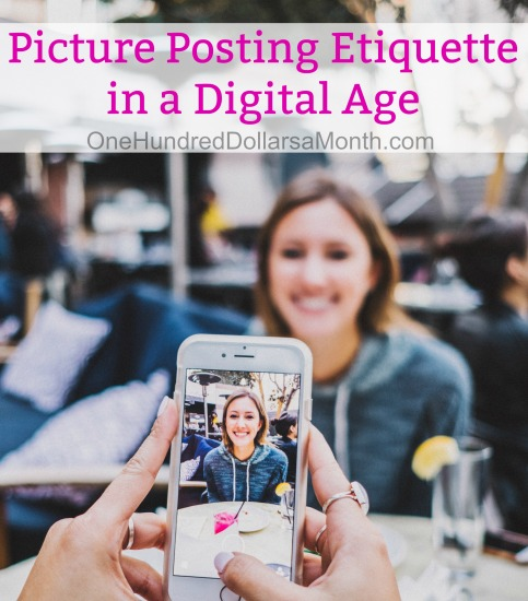 Picture Posting Etiquette in a Digital Age