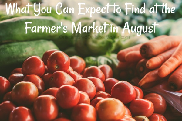 What You Can Expect to Find at the Farmer's Market in August