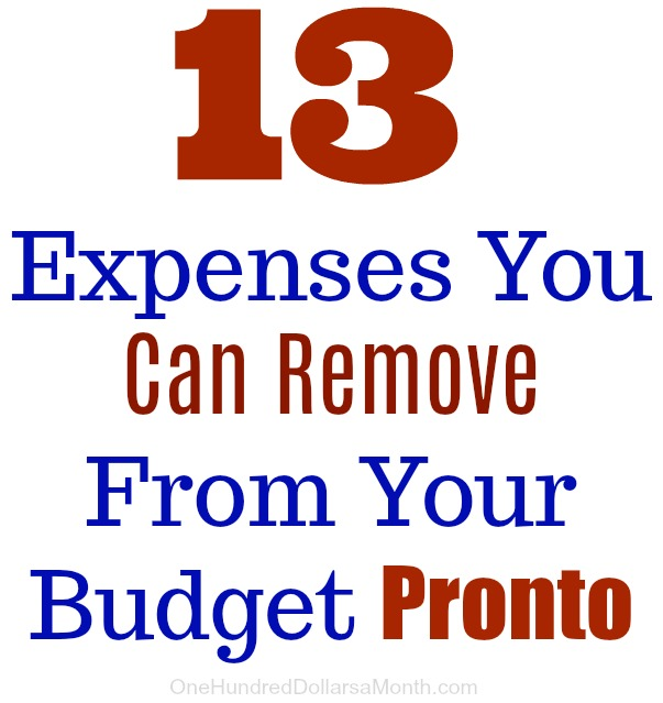 13 Expenses You Can Remove From Your Budget Pronto