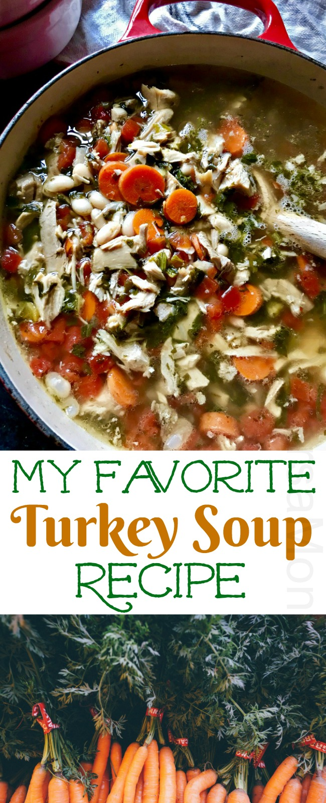 My Favorite Turkey Soup Recipe