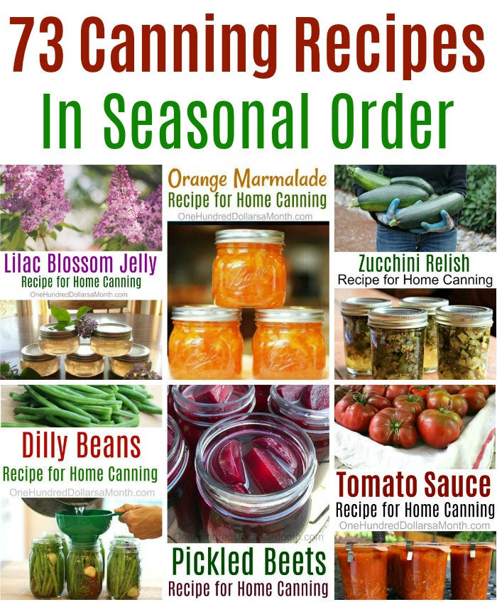 73 Canning Recipes In Seasonal Order
