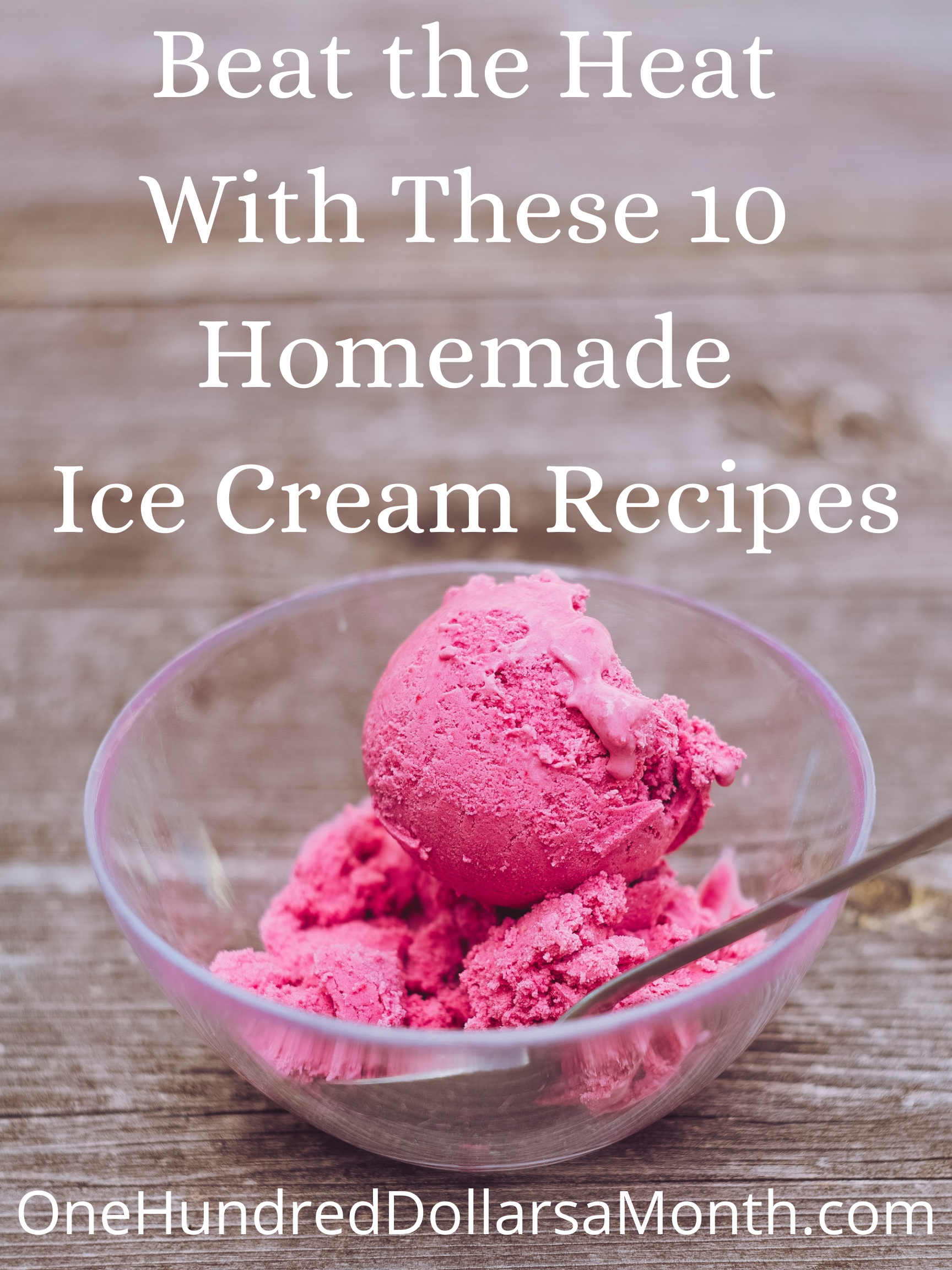 Beat the Heat With These 10 Homemade Ice Cream Recipes
